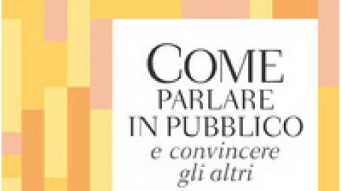 """Dale Carnegie – """" Come parlare in pubblico e convincere gli altri """""""