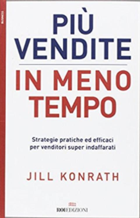 """Jill Konrath: """"Più vendite in meno tempo"""""""