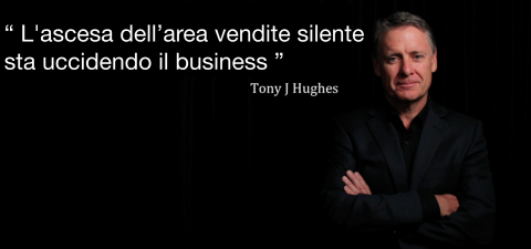 "Tony J. Hughes : ""  L'ascesa dell'Area Vendite Silente ""sta uccidendo il business."