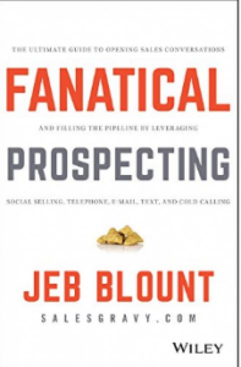 "Jeb Blount : "" Fanatical Prospecting…"""