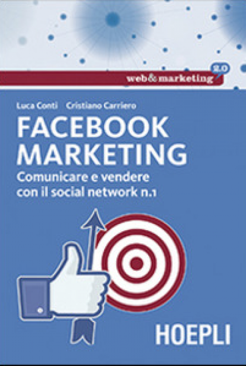 "L.Conti / C.Carriero : "" Facebook marketing. Comunicare e vendere con il social network n. 1 """