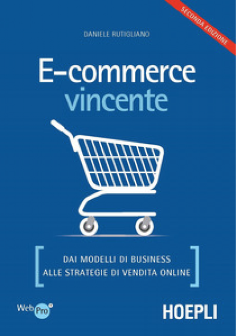 "Daniele Rutiglliano : "" E-commerce vincente. Dai modelli di business alle strategie di vendita online """