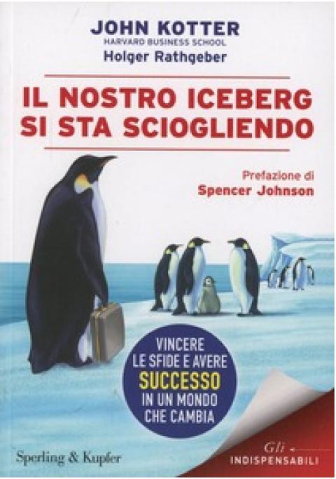 """J. P.Kotter / H.Rathgeber : """" Il nostro iceberg si sta sciogliendo """""""