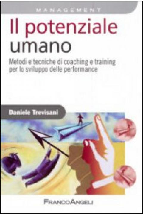 """Daniele Trevisani : """" Il potenziale umano. Metodi e tecniche di coaching e training per lo sviluppo delle performance """""""
