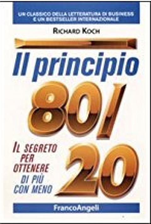 """Richard Koch : """" Il principio 80 : 20. Il segreto per ottenere di più con meno """""""