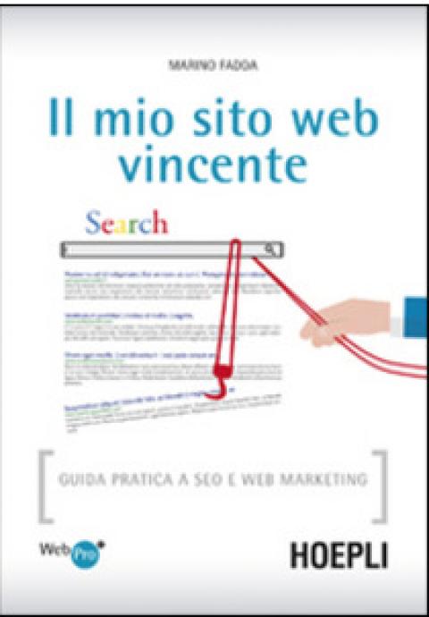 """Marino Fadda : """" Il mio sito web vincente. Guida pratica a SEO e Web Marketing """""""