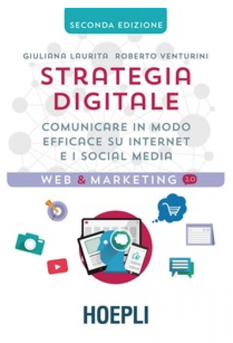 "G.Laurita / R.Venturini : "" Strategia digitale. Comunicare in modo efficace su Internet e i social media """