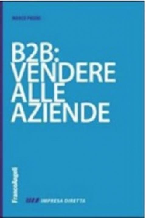 """Marco Priori : """" B2B: vendere alla aziende """""""