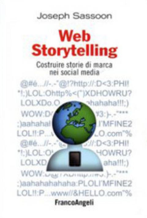 "Joseph Sassoon : "" Web storytelling. Costruire storie di marca nei social media """