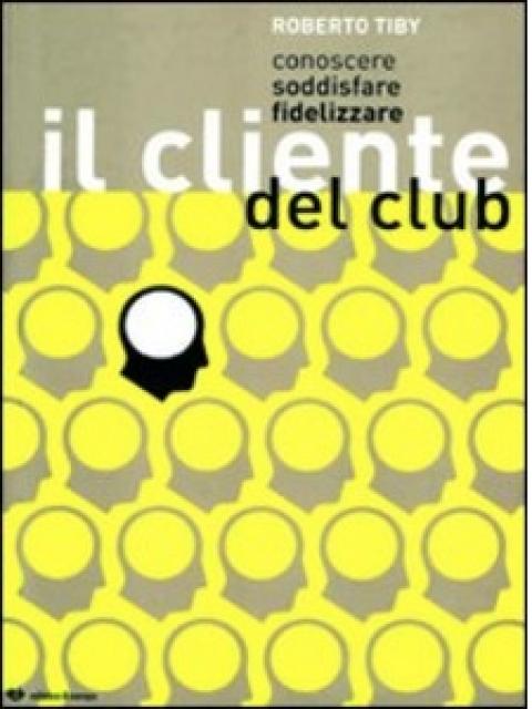 """Roberto Tiby: """" Conoscere, soddisfare, fidelizzare il cliente del club """""""