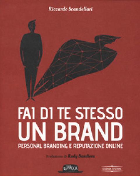 """Riccardo Scandellari : """" Fai di te stesso un brand. Personal branding e reputazione online """""""