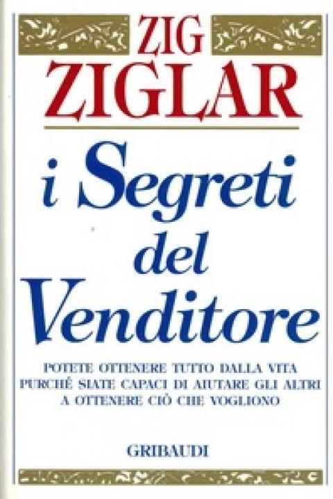 """Zig Ziglar : """" I segreti del venditore """""""