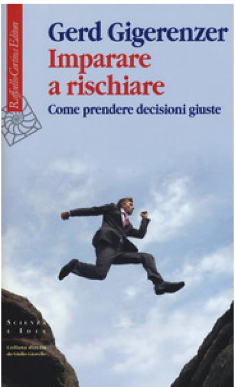 """Gerd Gigerenzer: """" Imparare a rischiare """""""