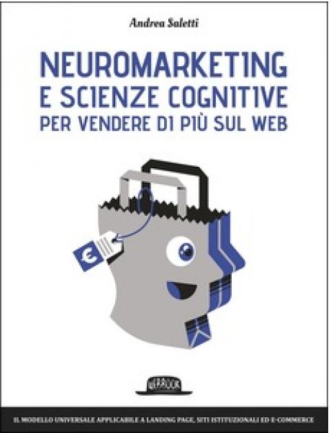 """Andrea Saletti : """" Neuromarketing e scienze cognitive per vendere di più sul web """""""