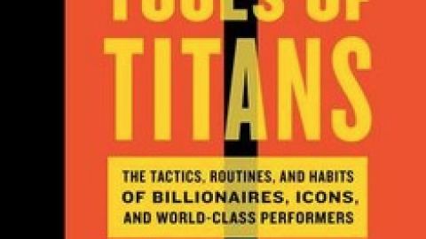 """Timothy Ferriss : """" Tools of Titans: The Tactics, Routines, and Habits of Billionaires, Icons, and World-Class Performers """""""
