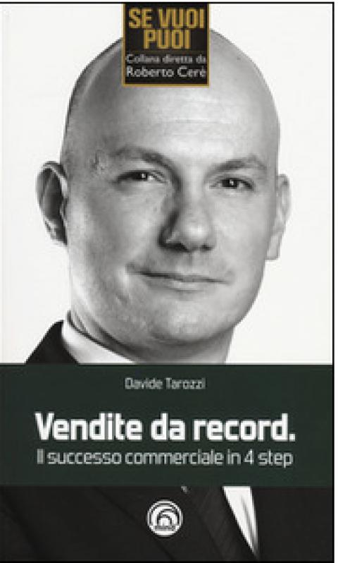 """Davide Tarozzi : """" Vendite da record. Il successo commerciale in 4 step """""""