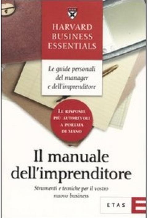 """C. Marinelli / R. Merlini/ C.Michero : """" Il manuale dell'imprenditore. Strumenti e tecniche per il vostro nuovo business """""""
