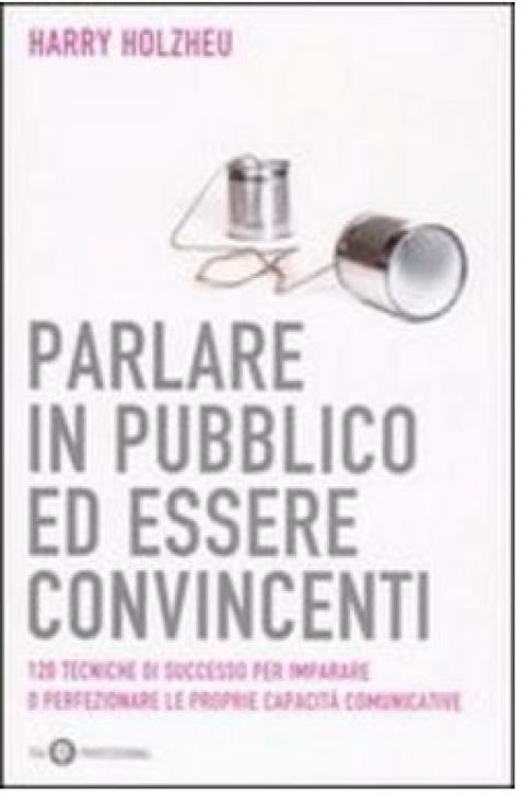 """Harry Holzheu : """" Parlare in pubblico ed essere convincenti """""""