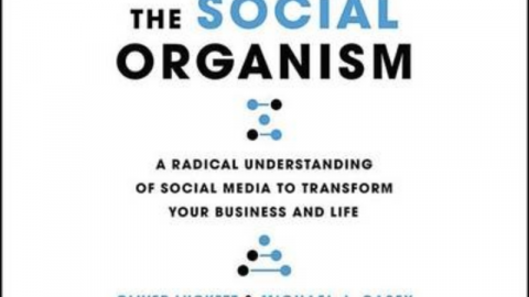 "O.Luckett / M.J.Casey : "" The Social Organism: A Radical Understanding of Social Media to Transform Your Business and Life """