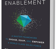 "B.Matthews / T.Schenk :"" SALES ENABLEMENT: A MASTER FRAMEWORK TO ENGAGE, EQUIP, AND EMPOWER A WORLD-CLASS SALES FORCE """
