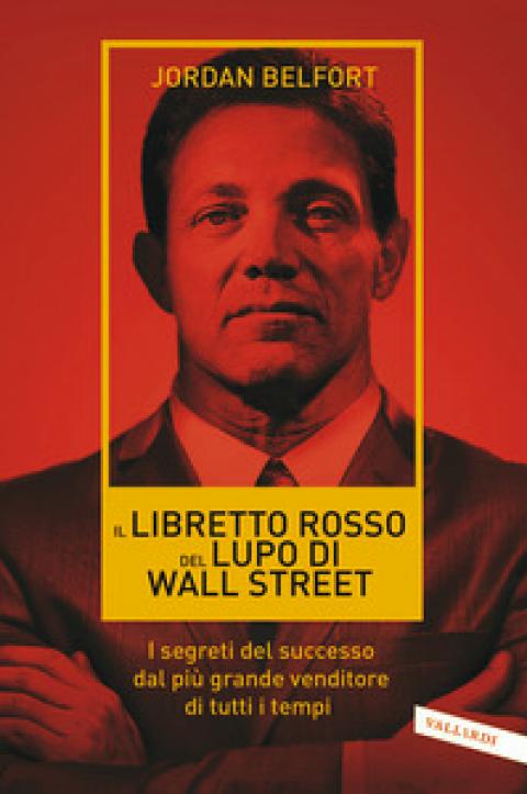 """Jordan Belfort : """" Il libretto rosso del lupo di Wall Street """""""